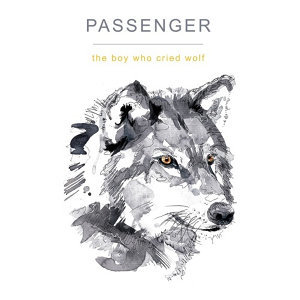 Passenger (吟遊詩人) - The Boy Who Cried Wolf