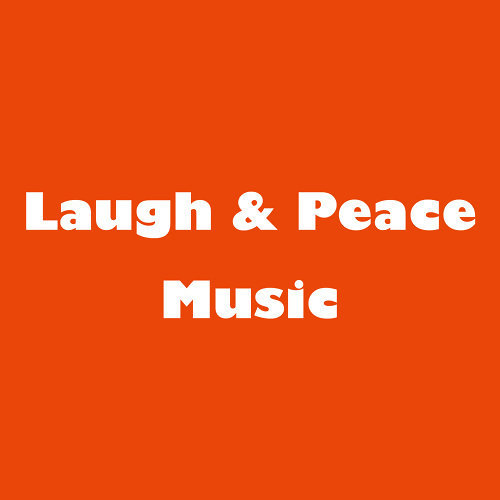 Laugh & Peace Music by よしもと