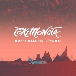 TOKiMONSTA - Don't Call Me (feat. Yuna)