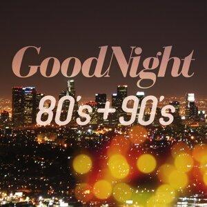 GoodNight 80's+90's