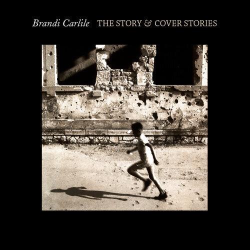 Brandi Carlile (布蘭迪卡莉) - The Story & Cover Stories