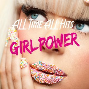 ALL TIME ALL HITS - GIRL POWER