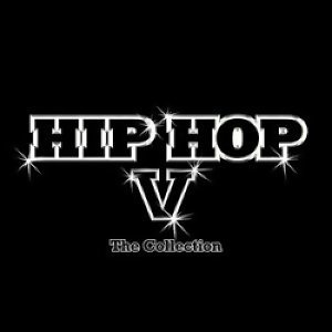 Hip Hop(嘻哈寶典) - Hip Hop-The Collection V(嘻哈寶典Give