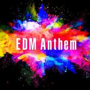 EDM Anthem