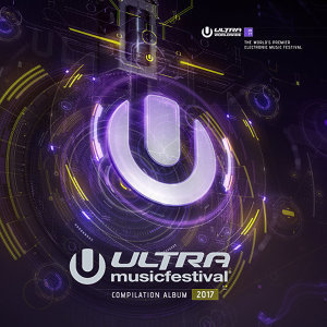 Various Artists - Ultra Music Festival 2017