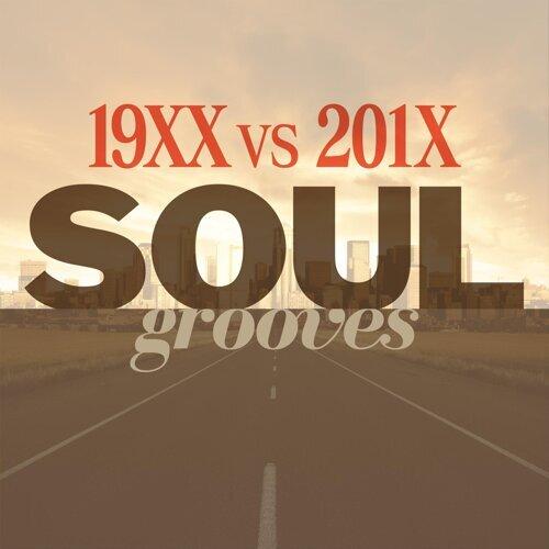 19XX vs 201X - SOUL grooves