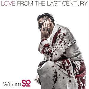 蘇永康 (William So) - Love From The Last Century