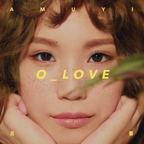 呂薔 Amuyi - O_LOVE 一起聽2017-11-07