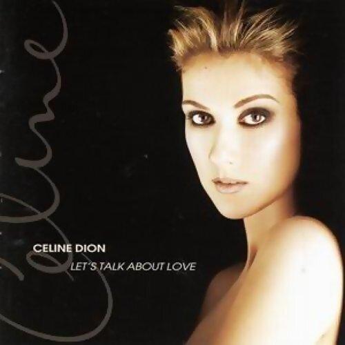 Celine Dion (席琳狄翁) - Let's Talk About Love(說愛)