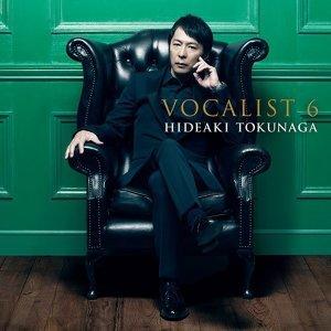 德永英明 (Hideaki Tokunaga) - VOCALIST 6