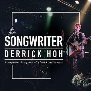 The Songwriter: Derrick Hoh