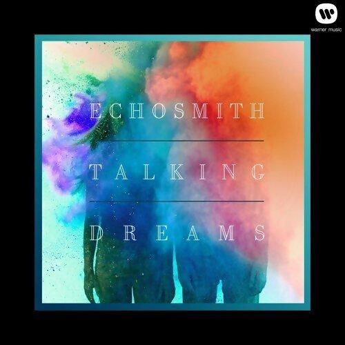 Echosmith - Talking Dreams - Deluxe Version