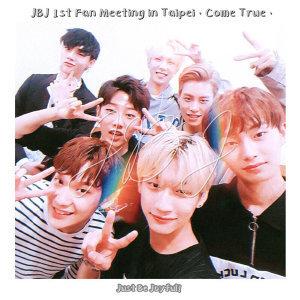 JBJ 1st Fan Meeting in Taipei ' Come True '台北場見面會 預習歌單