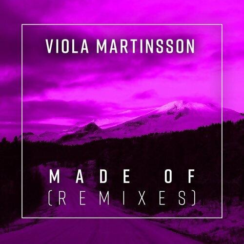 Viola Martinsson - Made Of - Remixes