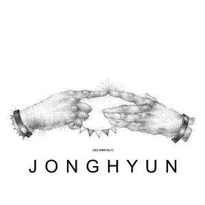 鐘鉉 (JONGHYUN) - 天使的聲音
