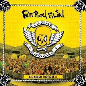 Fatboy Slim (流線胖小子) - Big Beach Bootique 5