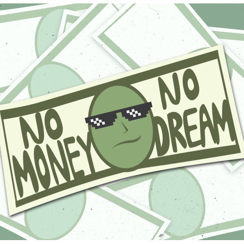 No Money, No Dream! (持續更新)