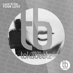Love Kr3w - Your Love