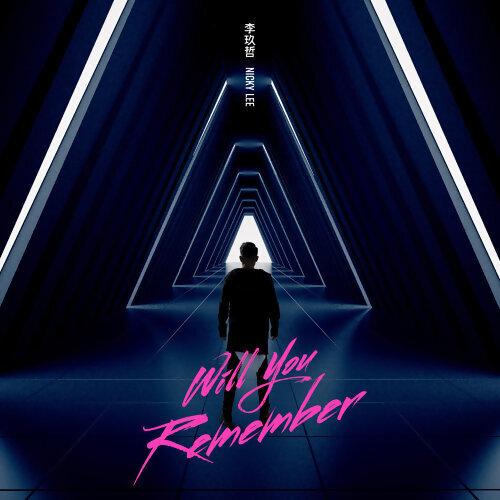 李玖哲 (Nicky Lee) - Will You Remember