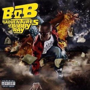 B.o.B (巴比瑞) - B.o.B Presents: The Adventures of Bobby Ray