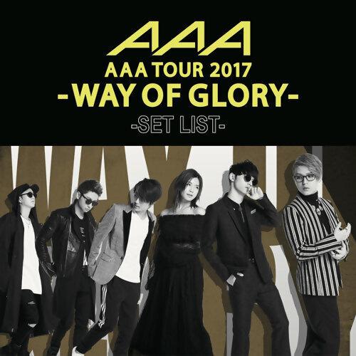 AAA - AAA DOME TOUR 2017 -WAY OF GLORY- SET LIST