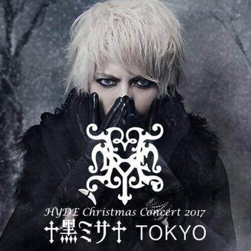 HYDE Christmas Concert 2017 -黒ミサ TOKYO