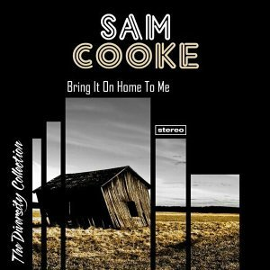 Sam Cooke - Bring It On Home to Me
