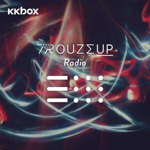 电音舞曲 - Trouze-UP Radio - 最新,最疯,最动感的电音舞曲!