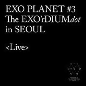 EXO - EXO PLANET #3 -The EXO'rDIUM[dot]- Live Album