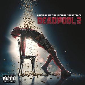 「Deadpool 死侍2」電影原聲大碟 精選