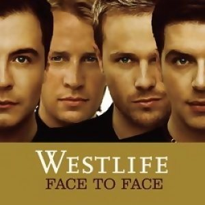Westlife - Face To Face (真情相對)