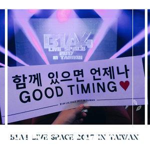 B1A4 《LIVE SPACE 2017 IN TAIWAN》演唱會完整歌單