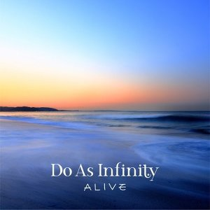 大無限樂團 (Do As Infinity) - ALIVE