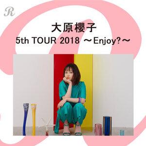 大原櫻子 5th TOUR 2018~Enjoy?~