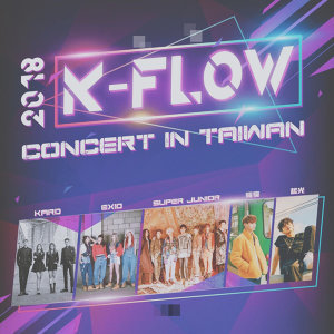 2018 K-FLOW CONCERT in TAIWAN 演唱會預習歌單