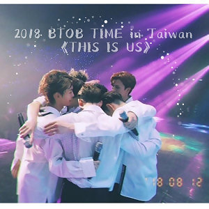 2018 BTOB TIME in Taiwan - THIS IS US 演唱會預習歌單