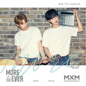 MXM (BRANDNEW BOYS) - MORE THAN EVER