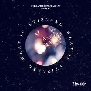 2018演唱會歌單 FTISLAND