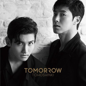 東方神起 (TOHOSHINKI) - TOMORROW