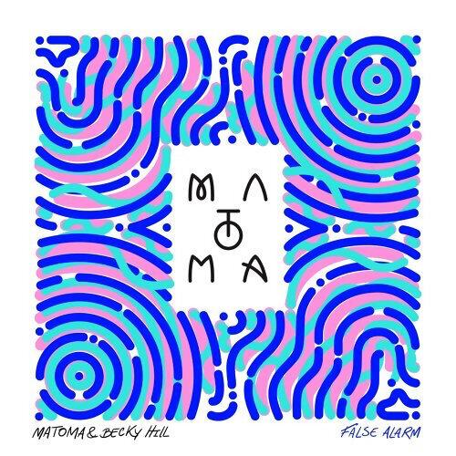 Matoma, Becky Hill - False Alarm
