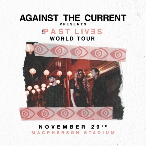 Against The Current The Past Lives World Tour 2018