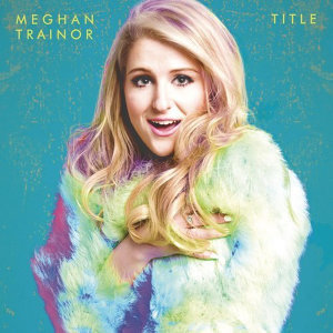 Meghan Trainor - Top Hits