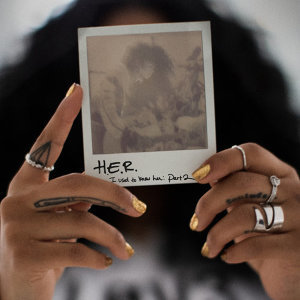 H.E.R. - I Used To Know Her - Part 2 - EP