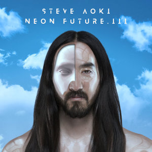 Steve Aoki (史帝夫.青木) - Neon Future III