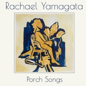 Rachael Yamagata - Porch Songs (門廊之歌)