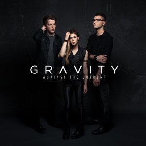 Against The Current - Gravity