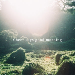 Cheer says good morning:綺貞說早安