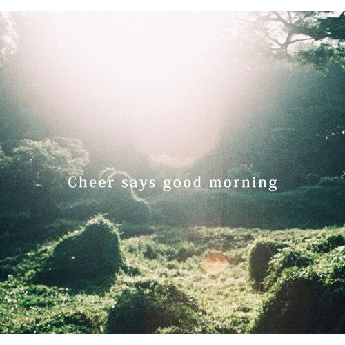 Cheer says good morning:綺貞說早安