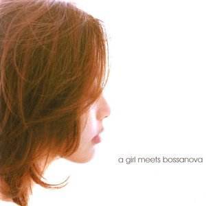 Olivia Ong - A Girl Meets Bossanova
