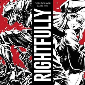 Shayne Orok - Rightfully (Goblin Slayer)